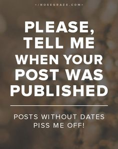 Why your blog posts SHOULD have a date on them! Great article Ashley (Nose Graze)