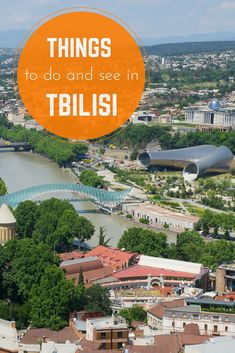 Top things to do in Tbilisi, the capita of the Republic of Georgia and a top travel destination in the Caucasus.