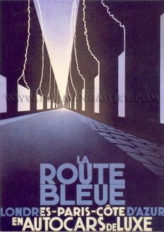 La Route Bleue' by A. M. 'Cassandre, 1929    Original poster dated 1929. Linen mounted and glazed.     Dimensions 40 x 25 inches (100 x 70 cms).    Price Code: ££££