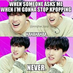 Never sai stop Kpoping !!!!!!