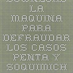 Download la maquina para defraudar los casos penta y soquimich spanish edition ebook pdf pdf