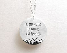 Mountain necklace  The mountains are calling and by lulubugjewelry...with a John Muir quote! <3