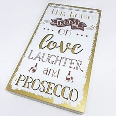 Heavy plaque sign that says This Home Runs On Love Laughter and Prosecco . Engagement Signs, Engagement Ideas, Lesbian, Gay, Prosecco, Laughter, Running, Love, Gifts
