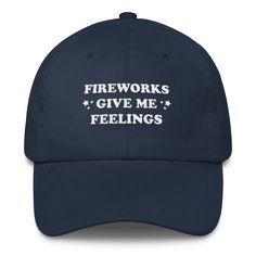 Fireworks Give Me Feelings Cap – Happily Ever Tees