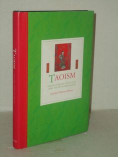 Taoism, Origins, Beliefs, Practices,Holy Texts and Sacred Places by J. O. Moore