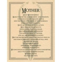 Great Mother Spirit poster        This beautiful, simple poster offers a prayer to the Great Mother Spirit, written with in the poetry of Travis Bowman and subtly accented by the illustration of Eliot Alexander. Hang it within your sacred space and use the prayer in reverence of the Great Mother Spirit, and in your searc...
