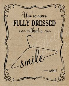 You're Never Fully Dressed Without A Smile - Lyrics From Annie - Vertical Print - Choose Chalkboard Look Print or Kraft Look Print The Words, Cool Words, Great Quotes, Quotes To Live By, Inspirational Quotes, Film Quotes, Me Quotes, Crush Quotes, Thoughts