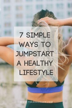 7 Simple Ways to Jumpstart a Healthy Lifestyle - Terasa Gillen Healthy Women, Healthy Kids, Healthy Living, Healthy Snacks, How To Become Healthy, Health And Wellness, Health Fitness, Prenatal Workout, Healthy Lifestyle Changes