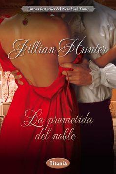 "SERIE ""BRIDAL PLEASURES"" #2 - La prometida del noble // Jillian Hunter // Titania romántica histórica (Ediciones Urano)"