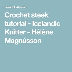 A steek is when you cut into a knitting fabric. This tutorial is meant to show you how to make the pocket openings on my Útivist sweater. Iceland, Food And Drink, Knitting, Crochet, Fabric, How To Make, Crocheting, Tejido, Tela