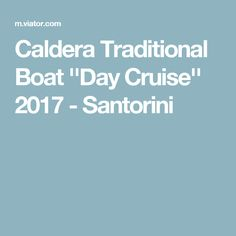 Caldera Traditional Boat ''Day Cruise'' 2017 - Santorini - five stars and roughly $100 per person