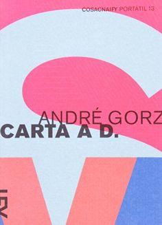 Carta A D. Historia de Um Amor - Coleção Portátil 13 por Andre Gorz, http://www.amazon.com.br/dp/8540502372/ref=cm_sw_r_pi_dp_4Vqrub10S429D