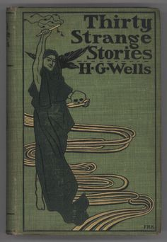 H. G. Wells, Thirty Strange Stories, New York: Edward Arnold, 1897. Cover signed: FRK.