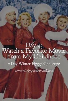 Day Watch a Favorite Movie From My Childhood - Cindy Goes Beyond 7 Day Winter Hygge Challenge White Christmas Movie Hygge Lifestyle White Christmas Movie, Christmas Movies, Childhood Movies, My Childhood, Feeling Happy, How Are You Feeling, How To Pronounce Hygge, What Is Hygge, Danish Words