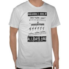 Paradiddle-diddlin' All Day Long Drumline Rudiment Shirts