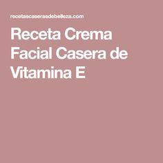 Receta Crema Facial Casera de Vitamina E