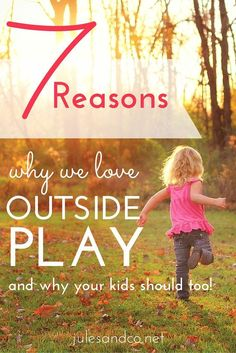 Want to know a secret? Outside play is one of the key ingredients to raising healthy, happy children. In this post, I'll tell you seven compelling reasons why you should make outdoor activities a priority for your kids!