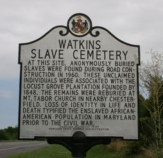 Watkins Slave Cemetery, Locust Grove Plantation - Slave remains reburied at Mount Tabor Church, Chesterfield, Anne Arundel County, Maryland Sign located today at MD RTE 424 South Anne Arundel County Maryland Black History Facts, Black History Month, Kings & Queens, Maryland, African Diaspora, Thats The Way, Plantation, Interesting History, African American History