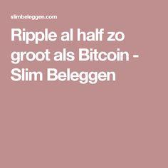 Ripple al half zo groot als Bitcoin - Slim Beleggen