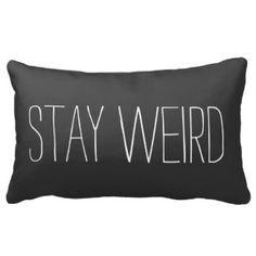 Stay Weird Pillow