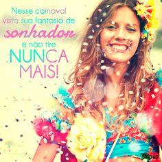 O Carnaval acabou mas a alegria tem que continuar! Desejamos a todos dias felizes o ano inteirinho!