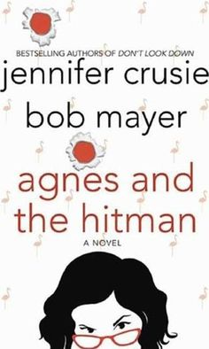 Agnes and the Hitman - Read this if you like Janet Evanovich's Stephanie Plum books.