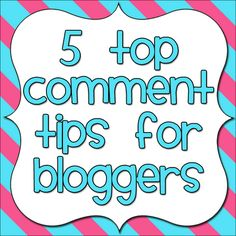 Top 5 Comment Tips for Bloggers from DianaRambles.com #blogger