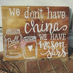 This is the perfect sign for any home!  We dont have china, we have Mason Jars!  Measures approximately 11x14, it is stained in Walnut and has hand lettered white font, and hand drawn mason jar accents. A coral ribbon and heart on the mason jar.  Comes with hardware attached and is ready to hang. This sign can also be propped up in a side table, window sill or backsplash.  This sign is made completely of reclaimed wood.  Each item is hand lettered and hand painted by me! You are getting a…