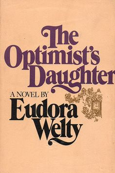 The Optimist's Daughter by Eudora Welty No feminist fiction roundup would be complete without an entry from Eudora Welty, who won a Pulitzer Prize for this book steeped in memory, family, and a sense of self. Though Southern American literature spent its earlier iterations populated by some (very substantial) male authors, Welty made her presence known with her brilliant colloquialism. ...