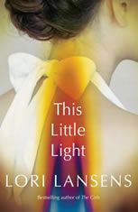 This Little Light by Lori Lansens Good Books, Books To Read, The Lovely Bones, Social Activist, Light Take, Religion And Politics, Tennessee Williams, Penguin Random House, Human Emotions