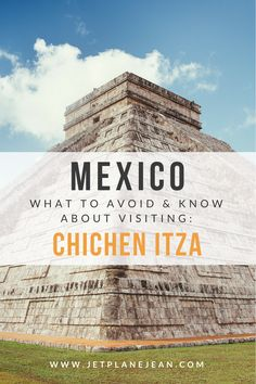 Top Things To Avoid & Know About Visiting Chichen Itza in Mexico