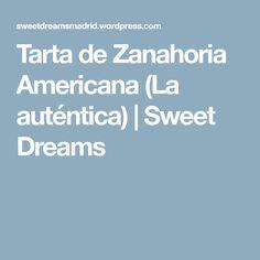 Tarta de Zanahoria Americana (La auténtica) | Sweet Dreams
