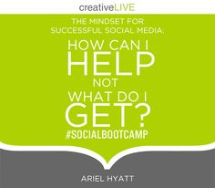 The key to social media success via @Ariel Shatz Hyatt  during the creativeLIVE #socialbootcamp. #quote