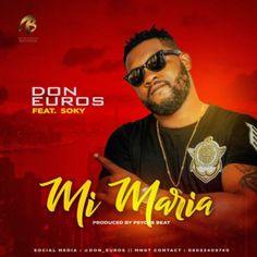 [Music  Video] Don Euros  Mi Maria ft. Soky