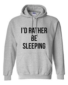 I'd Rather Be Sleeping Unisex Mens Womens Hoodie  Pinterest @21overyou