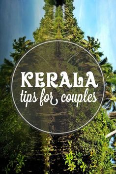 Kerala in India is a dream destination for many couples across the globe. Here is a detailed guide to the most beautiful places to see in Kerala!