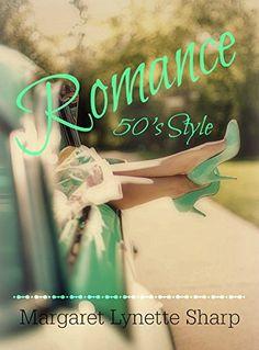 Romance, 50's Style by Margaret Lynette Sharp http://www.amazon.com/dp/B016411DIQ/ref=cm_sw_r_pi_dp_6G3xwb1VP5PQT