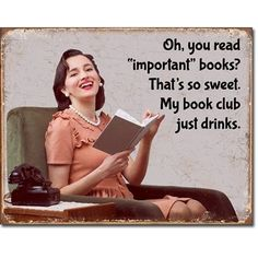 Book Club Humor Tin Sign adds retro style to your book club get together.