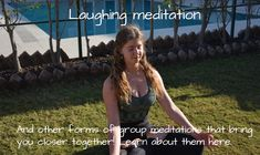 Laughing meditation and other group meditations - to connect a group and bring you closer together! Group Meditation, Yoga Teacher Training, My Yoga, Closer, Laughing, Connect, Bring It On, Life, Smile