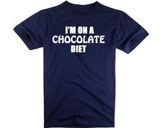 I'm On A Chocolate Diet Tee Men's Funny Tshirts by ZhengTshirt, $19.99