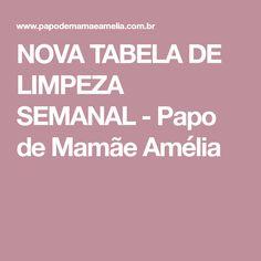 NOVA TABELA DE LIMPEZA SEMANAL - Papo de Mamãe Amélia