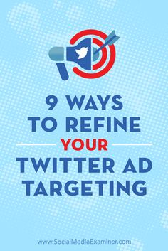 Twitter provides all of the tools you need to put highly tailored ads in front of the people most likely to click on them.  In this article, you'll discover nine ways to target your audience more effectively with Twitter ads.