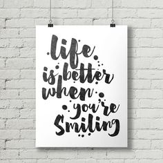 Life Is Better When You're Smiling  by thetypographyshop on Etsy #inspirational #inspiration #typography #printable #poster #diy #quote #life #smile #smiling