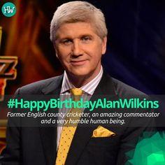 #HappyBirthdayAlanWilkins , one of the best commentators cricket has seen!