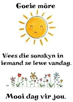 Lekker Dag, Goeie More, Afrikaans Quotes, Good Morning Wishes, Morning Quotes, Deep Thoughts, Life Lessons, Prayers, Words