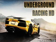 Underground Racing HD  Android Game - playslack.com , Get behind a wheel of a sports automobile. ride along arduous racing tracks. outstrip your competitors. Take part in unlawful street races on tracks of this game for Android. challenge on the roadways or off street. stride on the gas, use nitro, and speed your automobile to wonderful speed. Turns while drifting and do risky feats. Get to the complete formation at all costs. purchase brand-new vehicles, enhance your constants and change…