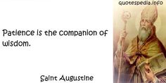http://www.quotespedia.info/quotes-about-wisdom-patience-is-the-companion-of-wisdom-a-7977.html
