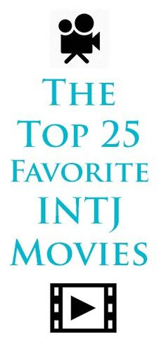 Top 25 INTJ Movies. Every movie on this list that I have seen is actually on my list of favorites so I better check out the few I have not had a chance to watch yet.
