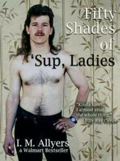 Fifty Shades of Sup Ladies : A Walmart Bestseller