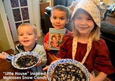 """ThriceTheSpice: """"Little House in the Big Woods"""" by Laura Ingalls Wilder inspired Molasses Snow Candy"""